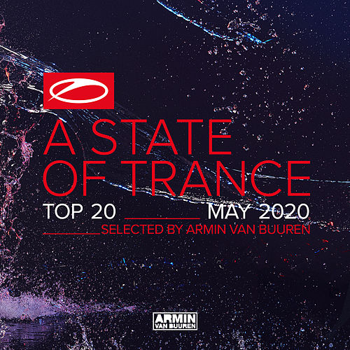 A State Of Trance Top 20 - May 2020 (Selected by Armin van Buuren) van Armin Van Buuren
