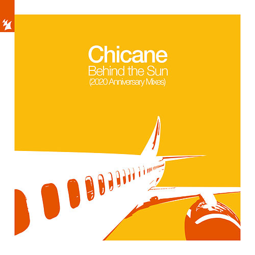 Behind The Sun (2020 Anniversary Mixes) by Chicane