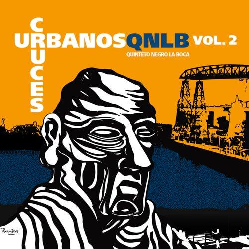 Cruces Urbanos Vol. 2 by Quinteto Negro La Boca