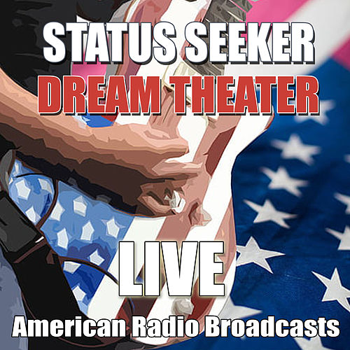 Status Seeker (Live) by Dream Theater