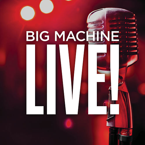 Big Machine Live! by Various Artists
