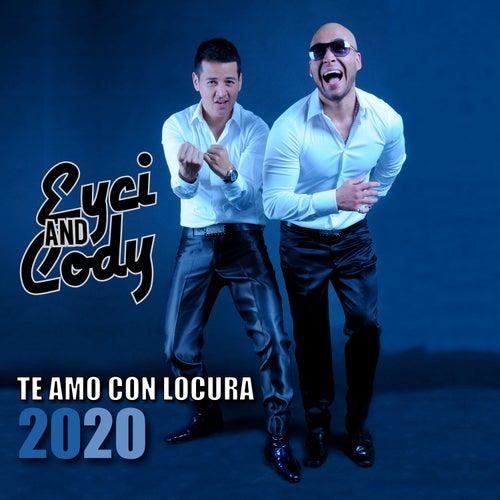 Te Amo Con Locura (Versión Deluxe) by Eyci and Cody