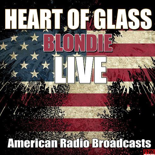 Heart Of Glass (Live) de Blondie