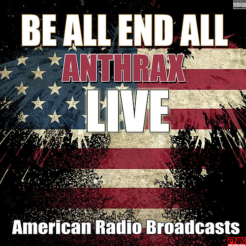 Be All End All (Live) de Anthrax