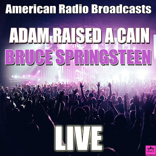Adam Raised A Cain (Live) de Bruce Springsteen