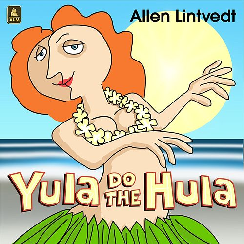 Yula Do the Hula de Allen Lintvedt