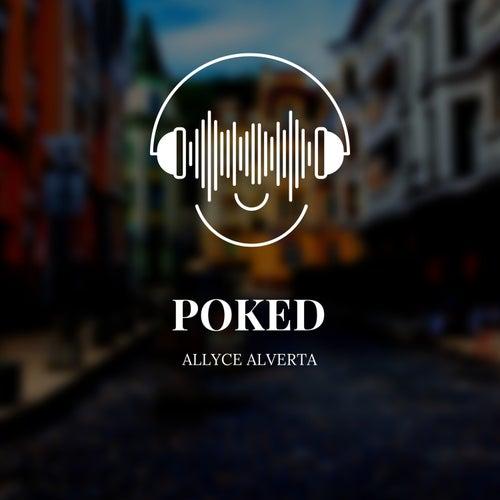 Poked by Allyce Alverta