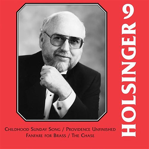 The Music of Holsinger, Vol. 9 von William Stowman