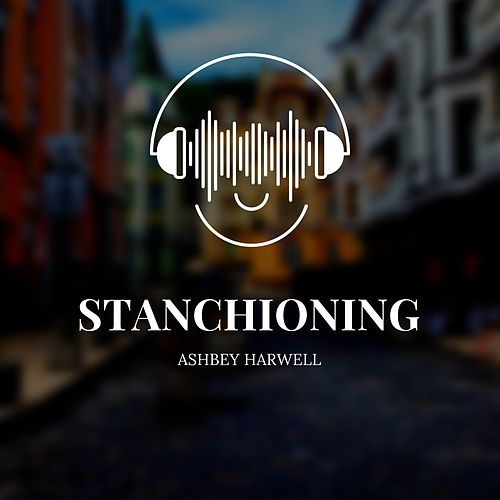 Stanchioning by Ashbey Harwell