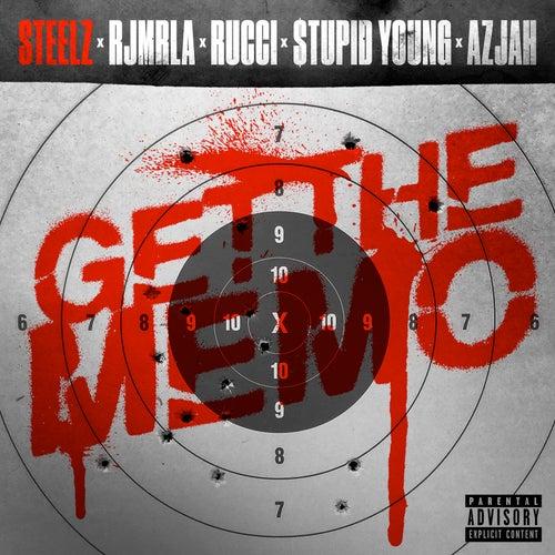 Get The Memo (feat. Rucci & Azjah) von Steelz