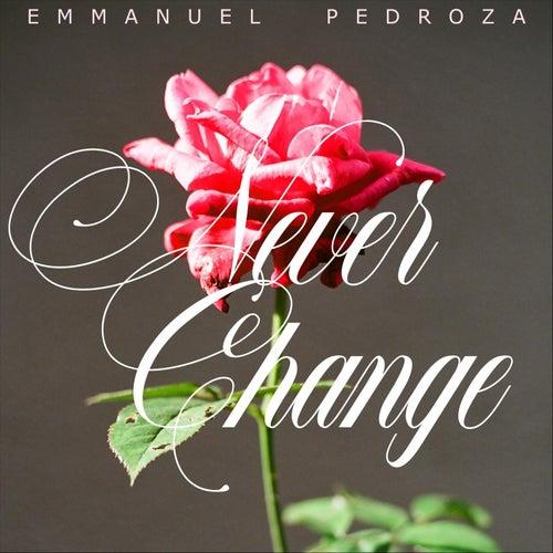 Never Change de Emmanuel Pedroza