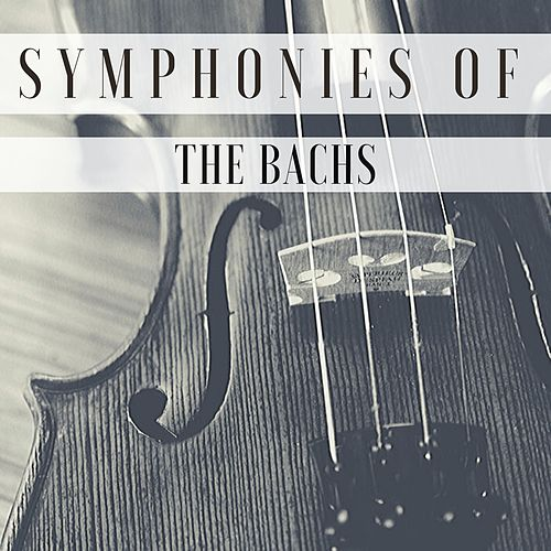 Symphonies of the Bachs by Various Artists
