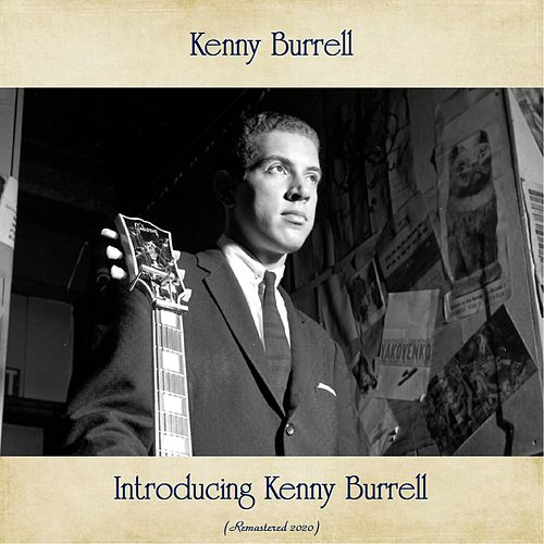 Introducing Kenny Burrell (Remastered 2020) by Kenny Burrell
