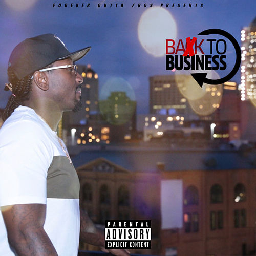 Baxk to Business by 7 MILE CLEE