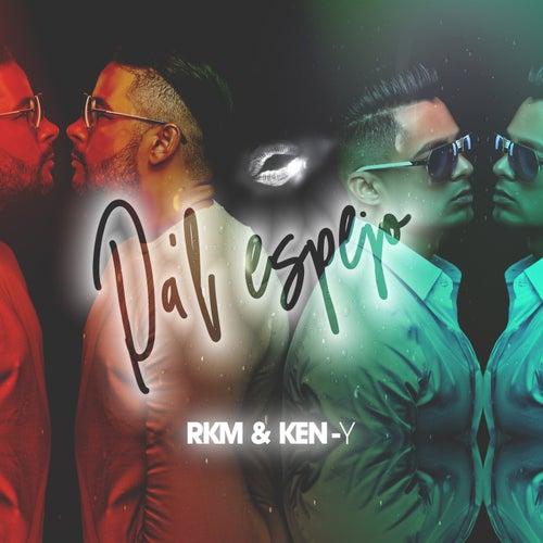 Pa'l Espejo by RKM & Ken-Y