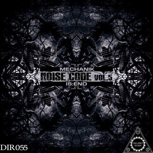 Noise Code, Vol. 5 by Is:end Mechanik