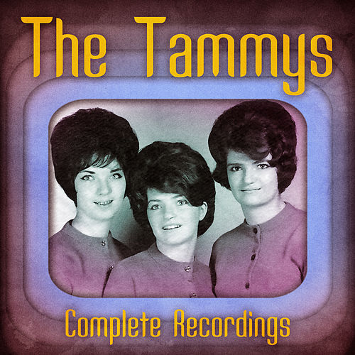 Complete Recordings (Remastered) by The Tammys