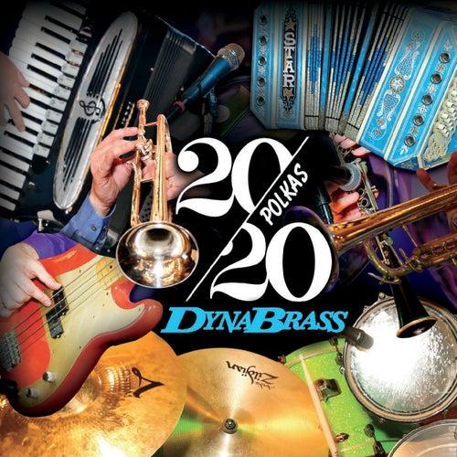 20/20 Polkas by Dynabrass