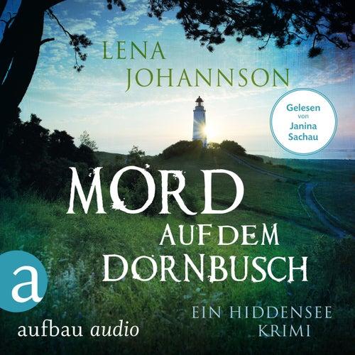 Mord auf dem Dornbusch - Ein Hiddensee-Krimi (Ungekürzt) von Lena Johannson
