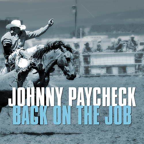 Back On the Job by Johnny Paycheck