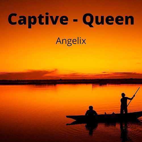 Captive Queen de AngeliX