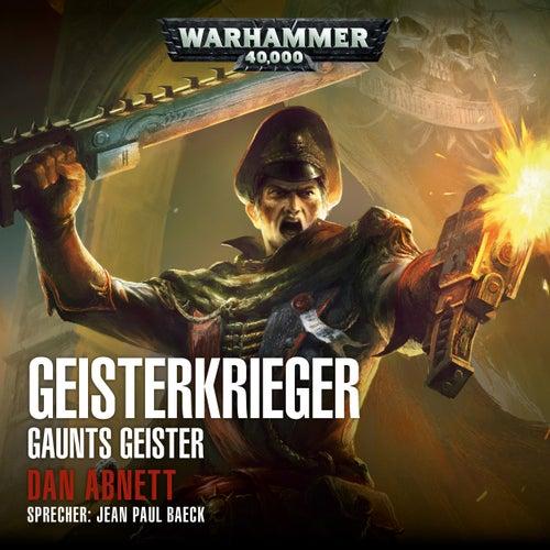 Warhammer 40.000 - Gaunts Geister 1: Geisterkrieger (Ungekürzt) von Dan Abnett