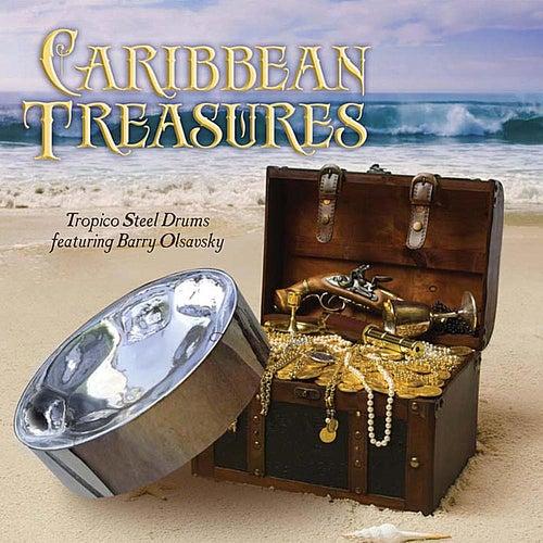 Caribbean Treasures (feat. Barry Olsavsky) by Tropico Steel Drums