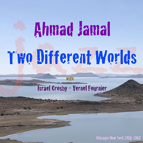 Two Different Worlds de Ahmad Jamal