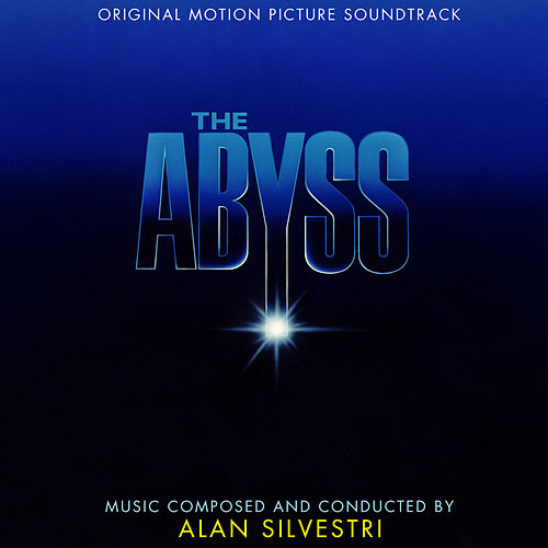 The Abyss (Original Motion Picture Soundtrack) by Alan Silvestri