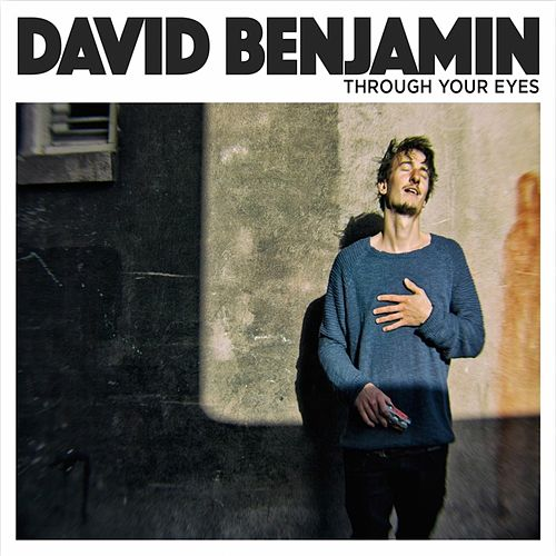 Through Your Eyes by David Benjamin