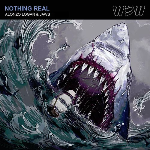 Nothing Real (feat. Jaws) von Alonzo Logan
