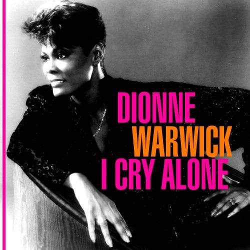 I Cry Alone de Dionne Warwick