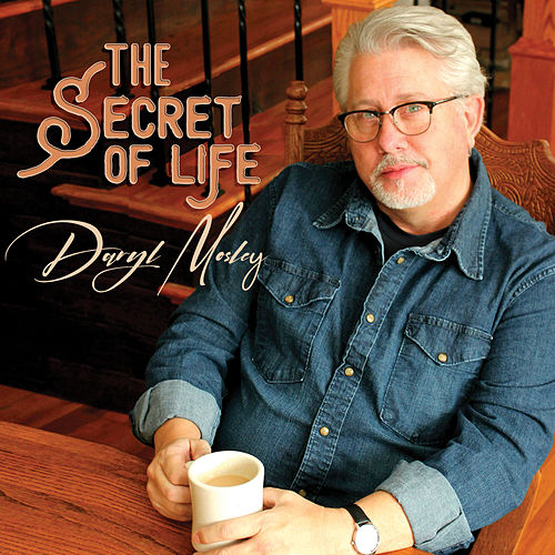 The Secret Of Life by Daryl Mosley