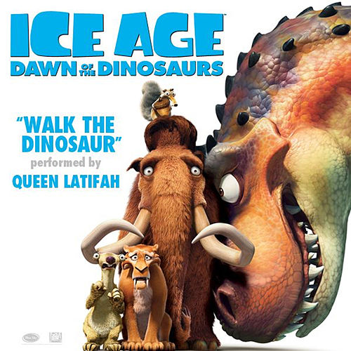 Walk the Dinosaur (From 'Ice Age: Dawn of the Dinosaurs') by Queen Latifah