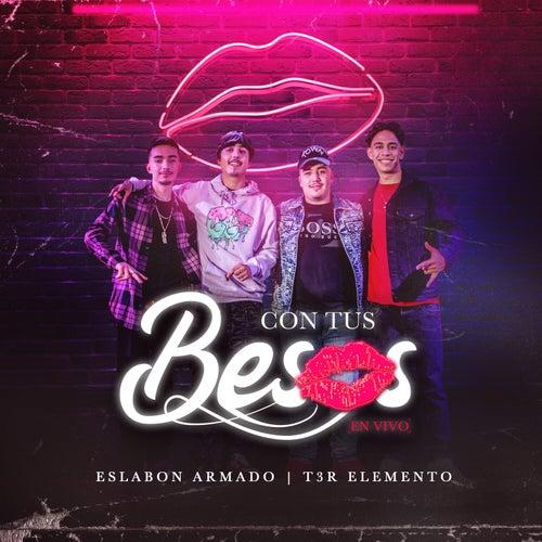 Con Tus Besos (En Vivo) by Eslabon Armado