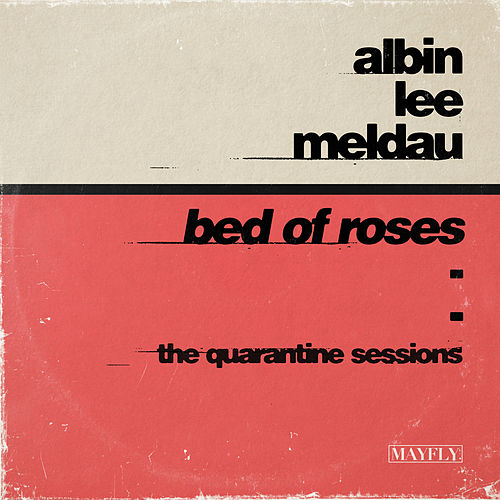 Bed of Roses (The Quarantine Sessions) van Albin Lee Meldau