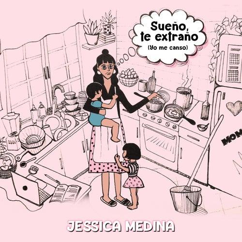 Sueño, Te Extraño (Yo Me Canso) de Jessica Medina