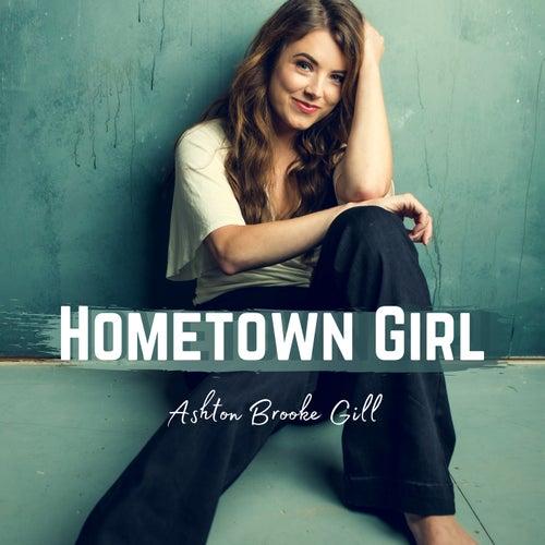 Hometown Girl by Ashton Brooke Gill