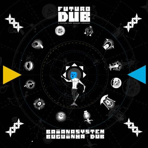 Futuro Dub by BaianaSystem & Buguinha Dub