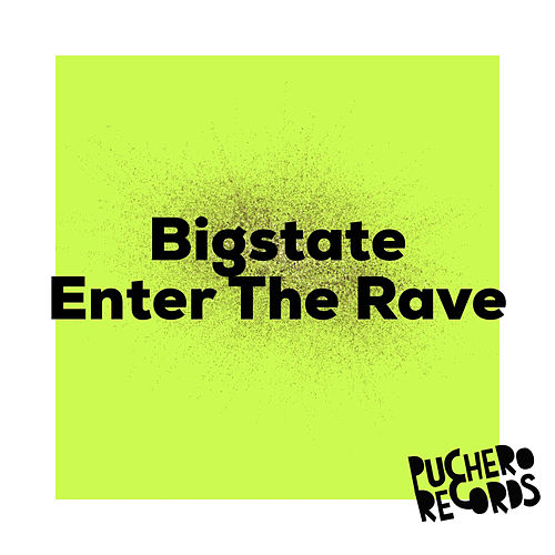 Enter The Rave by Big State