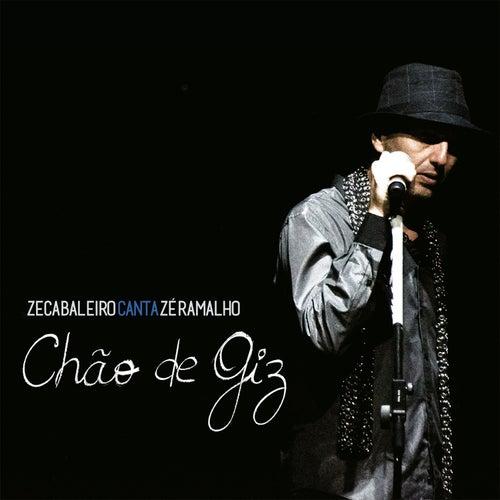 Zeca Baleiro Canta Zé Ramalho - Chão de Giz (Ao Vivo) de Zeca Baleiro