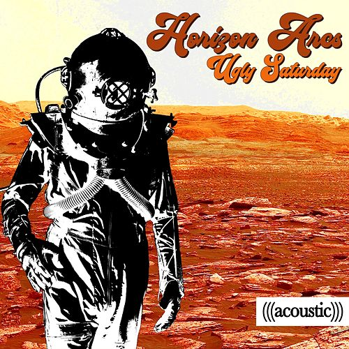 Ugly Saturday (Acoustic) by Horizon Arcs