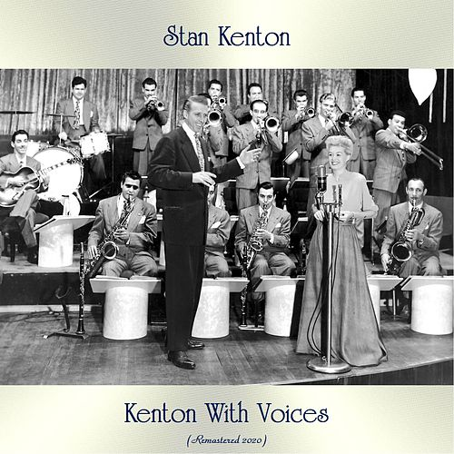 Kenton With Voices (Remastered 2020) by Stan Kenton