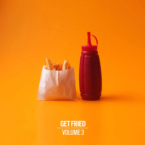 Get Fried Vol. 3 von Disco Fries