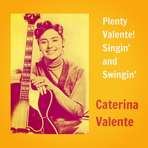 Plenty Valente! Singin' and Swingin' by Caterina Valente