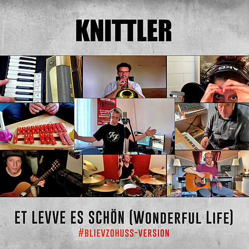Et Levve es schön (Wonderful Life) (#blievzohuss Version) von Knittler