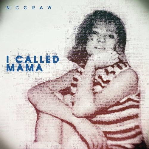 I Called Mama by Tim McGraw