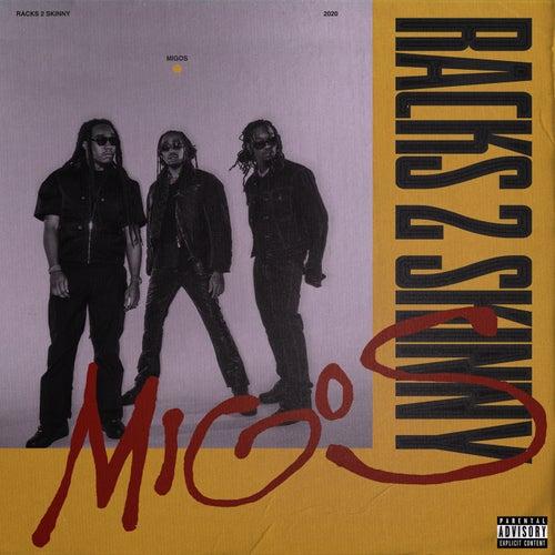 Racks 2 Skinny van Migos