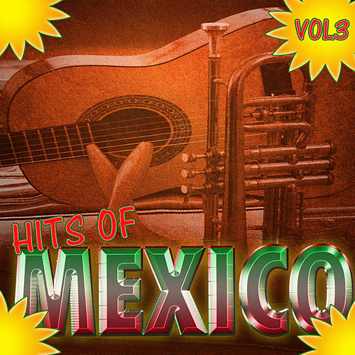 Hits Of Mexico Vol 3 de Various Artists