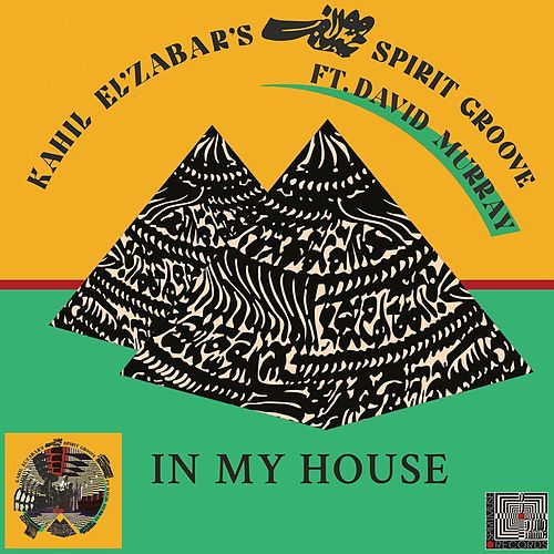 In My House by Kahil El'Zabar
